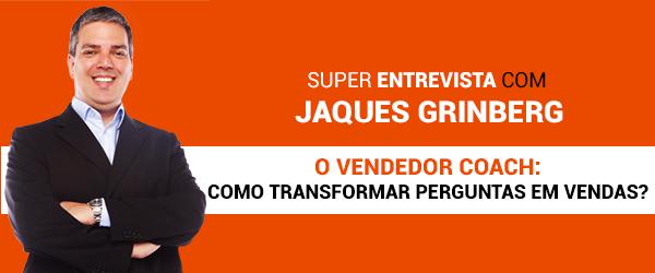 Jaques Grinberg - O Vendedor Coach: Como Transformar Perguntas em Vendas!