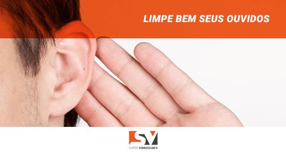 Limpe bem seus ouvidos